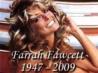 Good bye Farrah Fawcett, Thanks for the memories